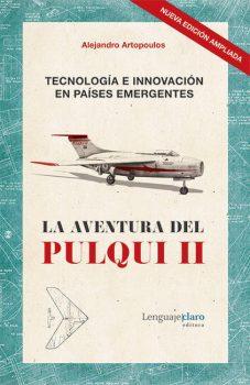 Tecnología e innovación en países emergentes - La aventura del Pulqui II (1947-1960)